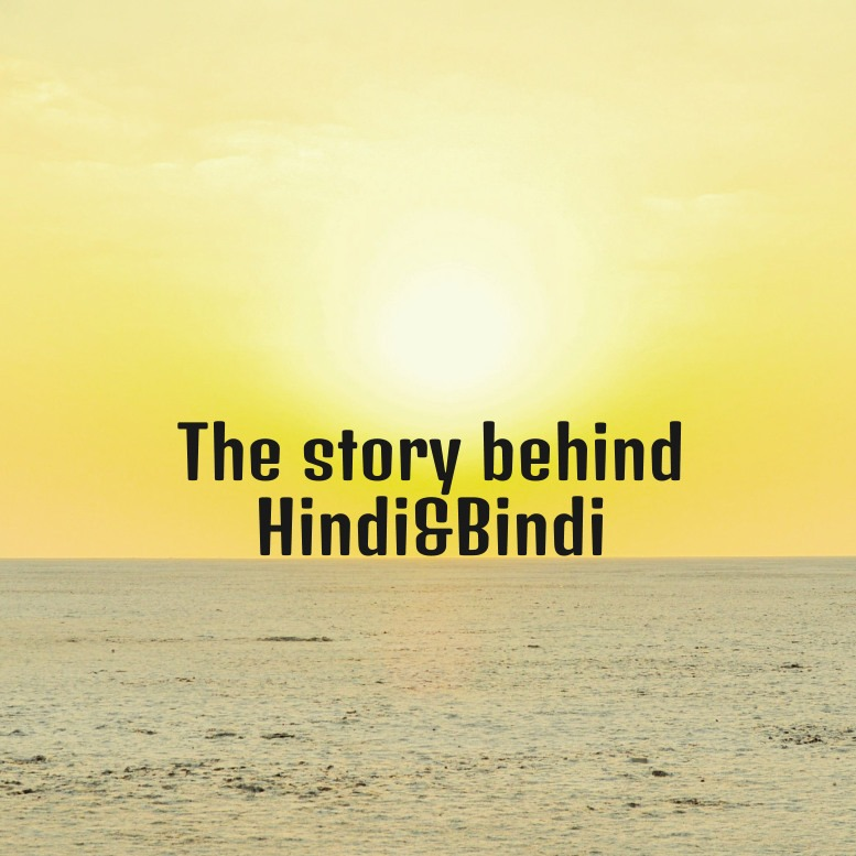 the story behind Hindi&Bindi